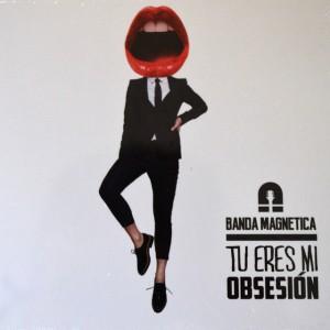Banda magnetica - Tu eres mi obsesion